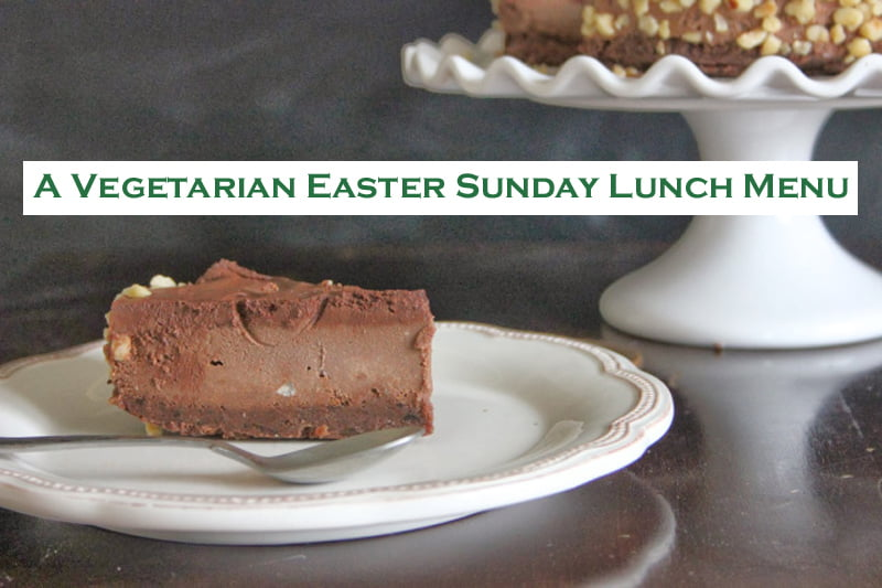 a Vegetarian Easter Sunday Lunch Menu