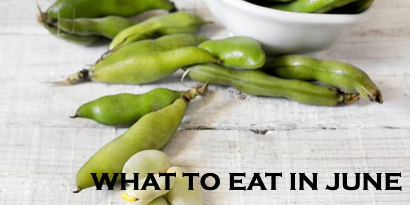 Seasonal Food – What To Eat in June