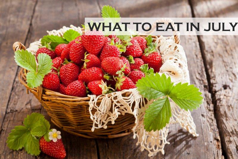 Seasonal Food What to Eat in July