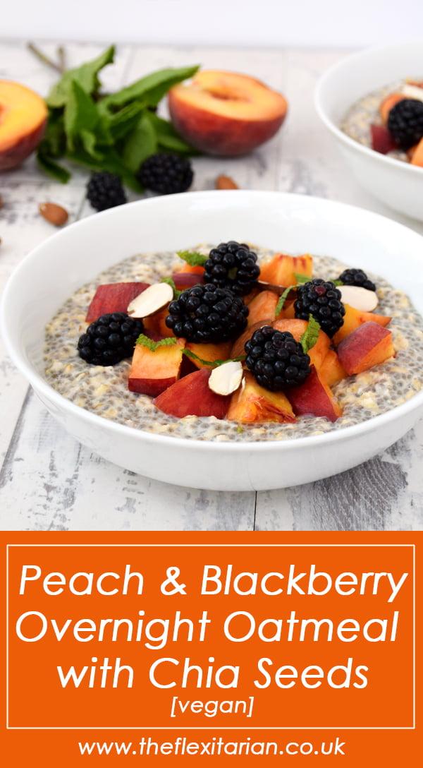 Peach & Blackberry Overnight Oatmeal with Chia Seeds [vegan]© The Flexitarian - Annabelle Randles