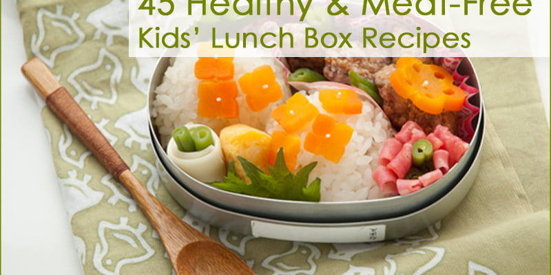 45 Healthy & Meat-Free Kids' Lunch Box Recipes