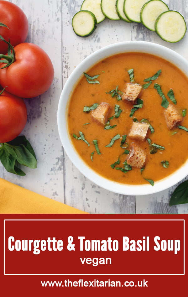 Courgette & Tomato Basil Soup [vegan] by The Flexitarian - Annabelle Randles