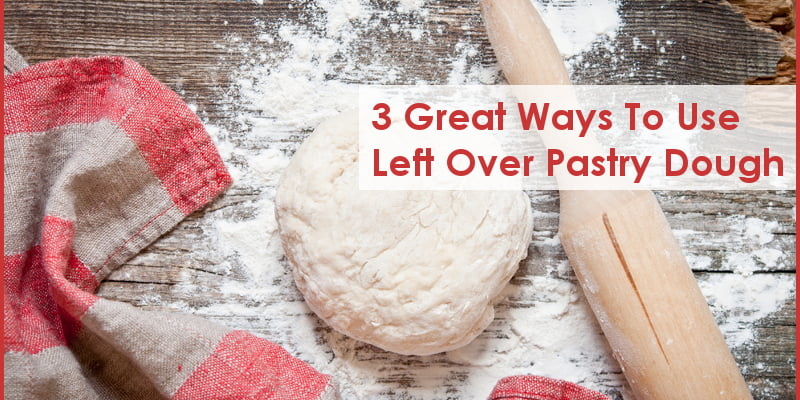 3 Great Ways to Use Left Over Pastry Dough
