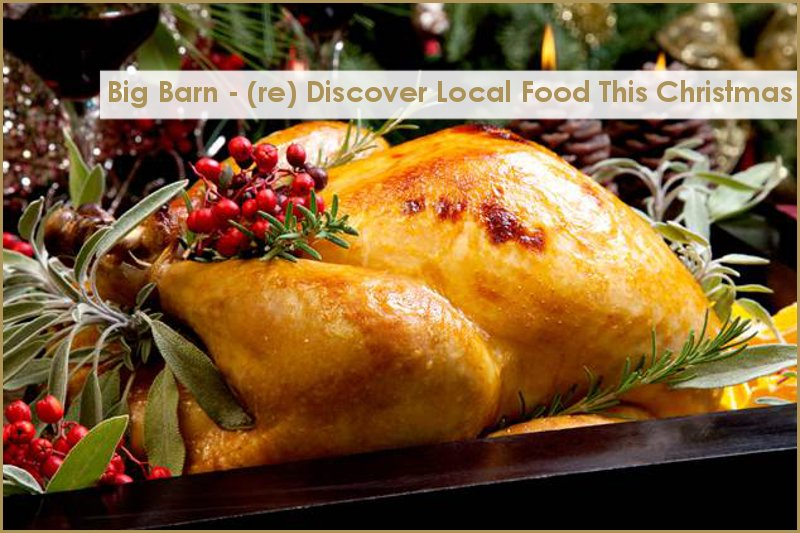 Big Barn re discover local food this christmas