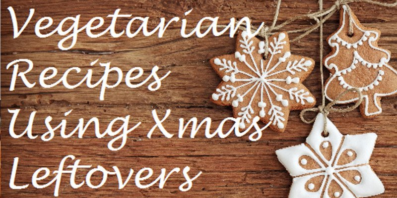 Vegetarian Recipes You'll Love Post Christmas
