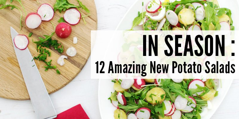 In Season - 12 Amazing New Potato Salads