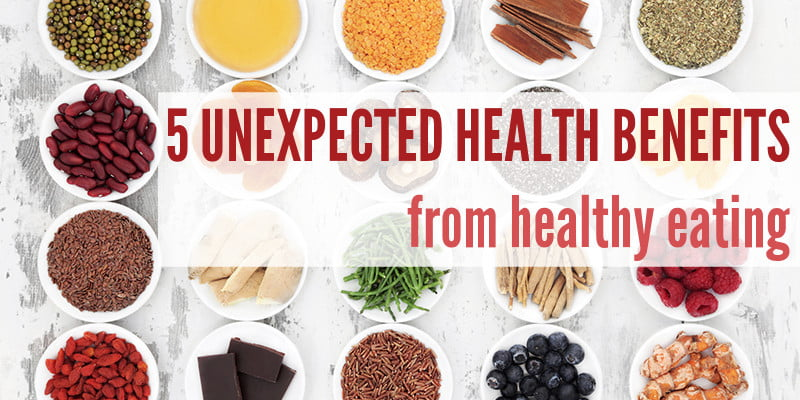 5 Unexpected Health Benefits From Healthy Eating