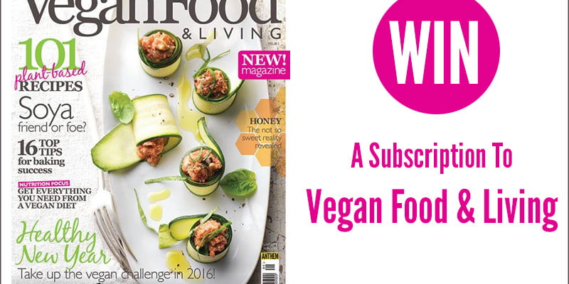 WIN - A Subscription To Vegan Food & Living