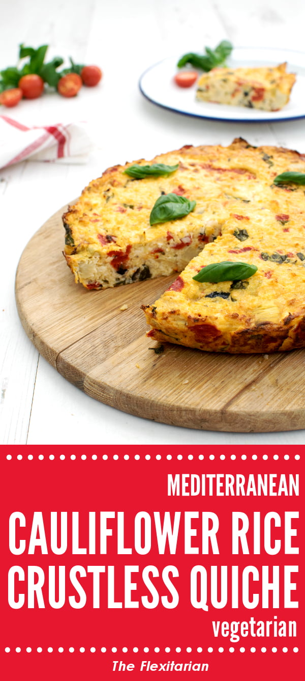 Mediterranean Cauliflower Rice Crustless Quiche [vegetarian] by The Flexitarian