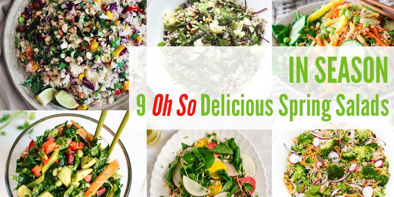 9 Oh So Delicious Spring Salads