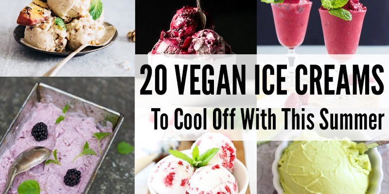 20 Vegan Ice Creams To Cool Off With This Summer
