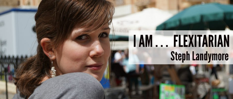I Am . . . Flexitarian: Steph Landymore