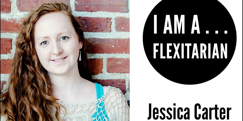 I Am A Flexitarian - Jessica Carter