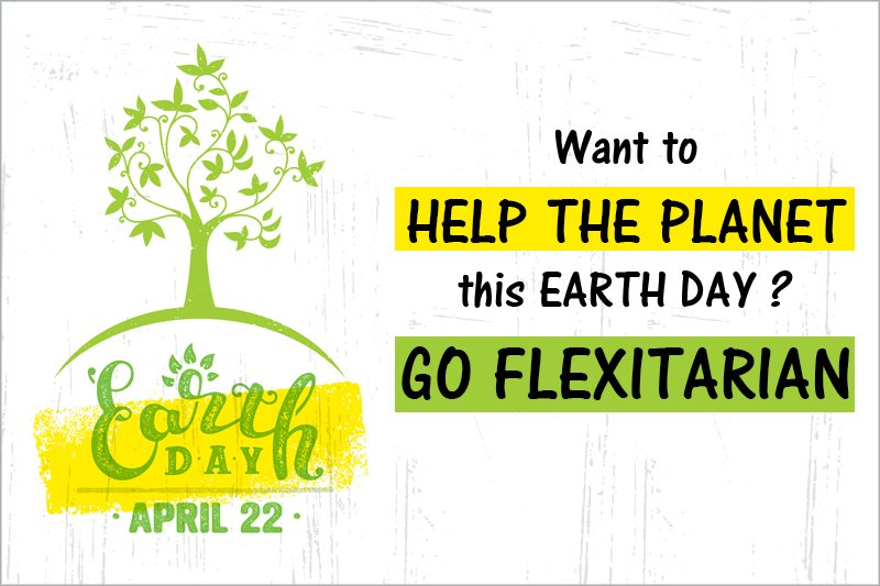 Earth Day 2017 Go Flexitarian