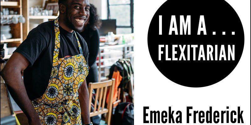I Am A Flexitarian - Emeka Frederick