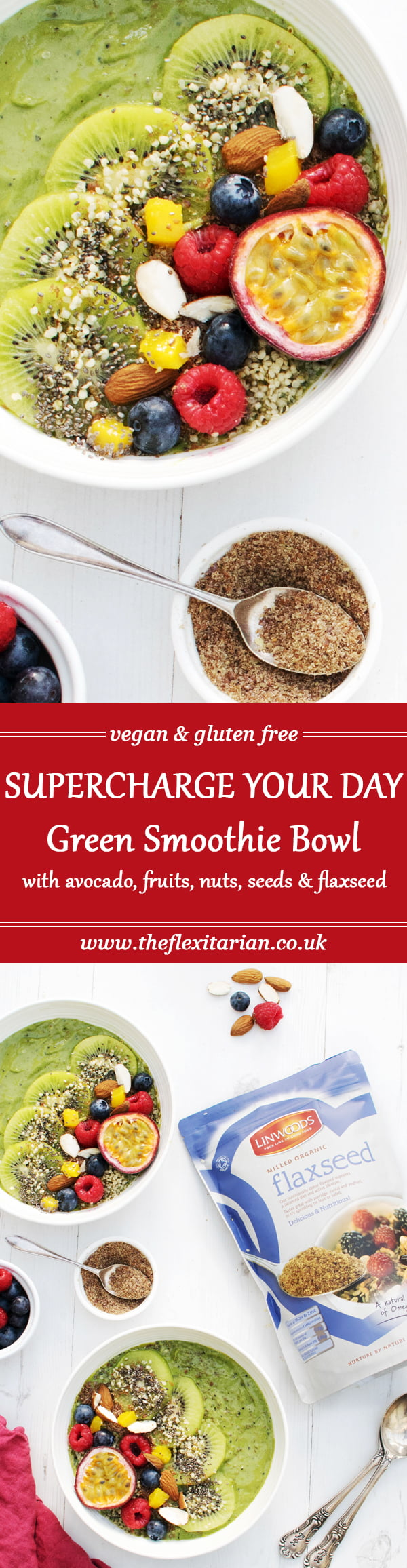 Supercharge Your Day Green Smoothie Bowl [vegan] [gluten free] by The Flexitarian