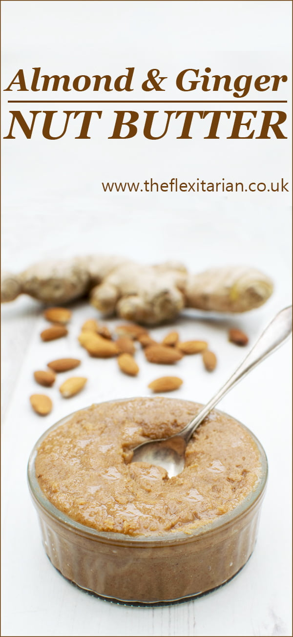 Almond & Ginger Nut Butter [vegan] by The Flexitarian
