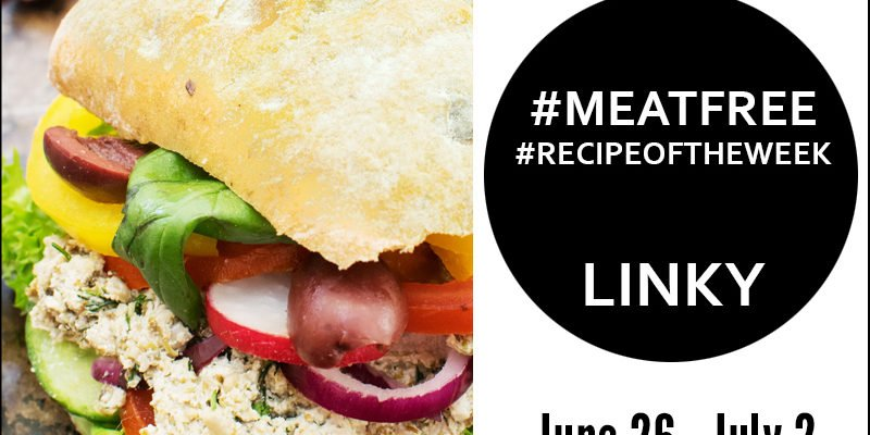 Link Up Your #MeatFree #RecipeoftheWeek June 26 - July 2