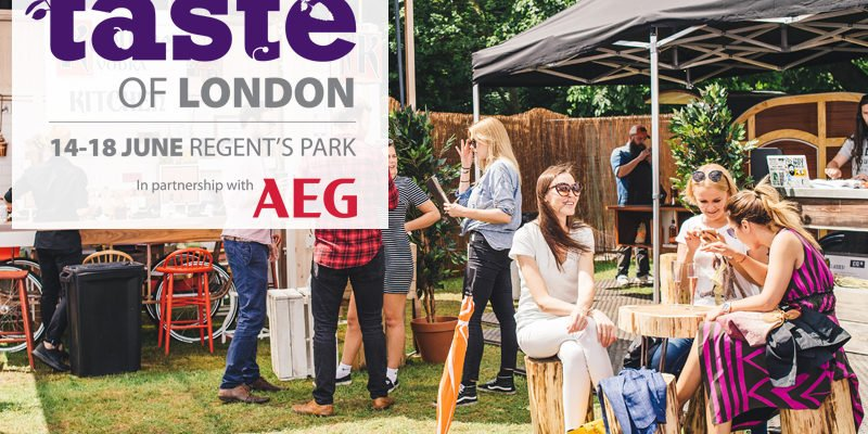 Not To Be Missed : Taste of London Regent's Park June 14-18th