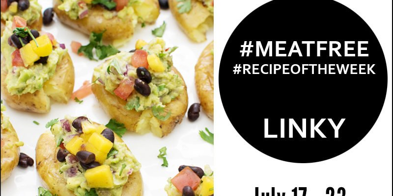 Link Up Your #MeatFree #RecipeoftheWeek July 17 - 23
