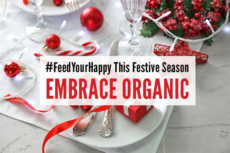 #FeedYourHappy Organic Christmas 2017