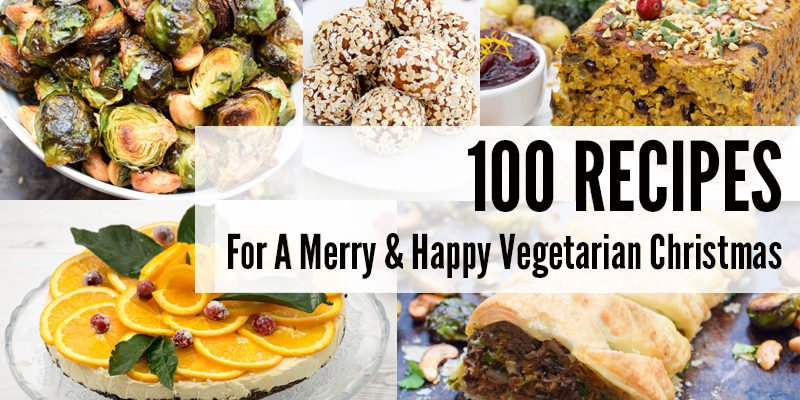 100 Recipes For A Merry & Happy Vegetarian Christmas