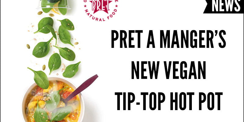 Pret A Manger's New Vegan Tip-Top Hot Pot