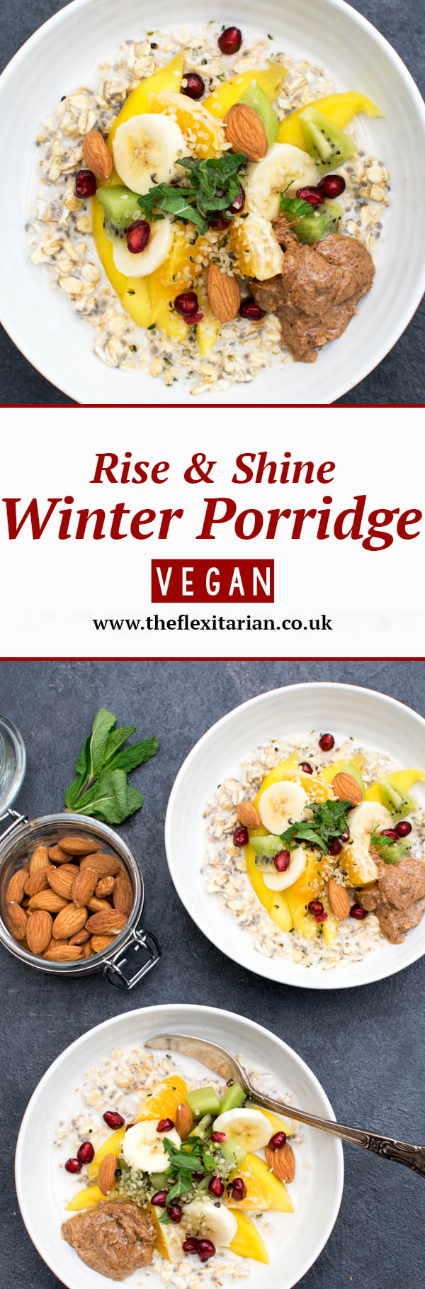 Rise & Shine Winter Porridge [vegan] by The Flexitarian