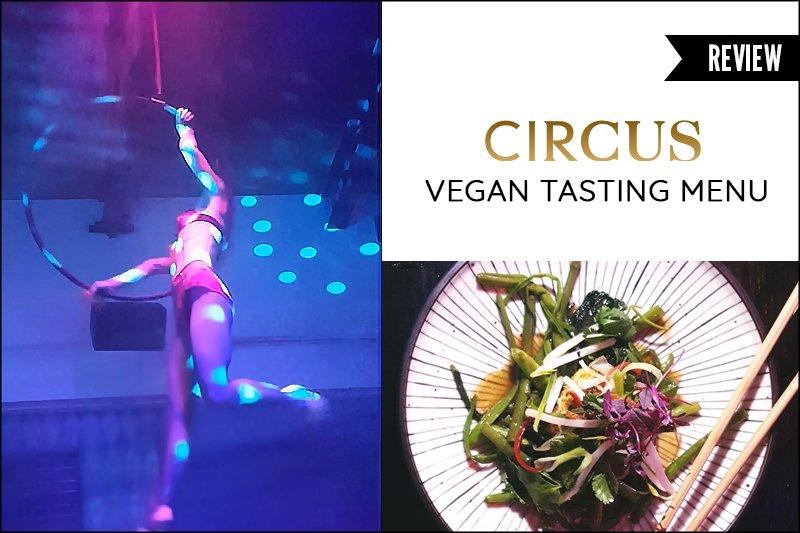 Circus Vegan Tasting Menu