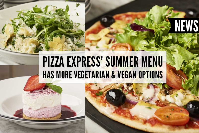 Pizza Express summer Menu Has More Vegetarian & Vegan Options