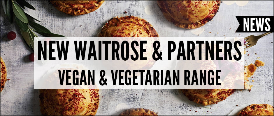 NEW Waitrose & Partners Vegan & Vegetarian Range Autumn 2018